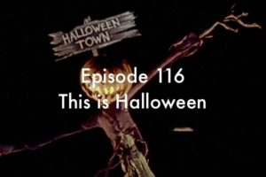 Episode 116 This is Halloween