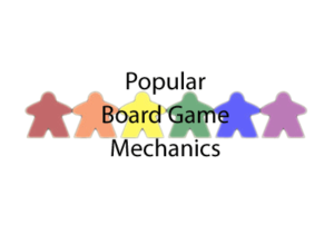 Popular Board Game Mechanics