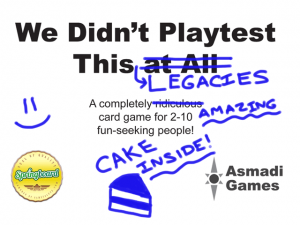 We Didn't Playtest This: Legacies