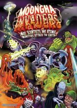 Moongha Invaders: Mad Scientists and Atomic Monsters Attack the Earth!