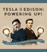 Tesla vs. Edison: Powering Up!