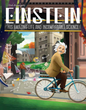 Einstein: His Amazing Life and Incomparable Science