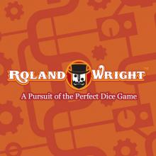 Roland Wright: A Pursuit of the Perfect Dice Game
