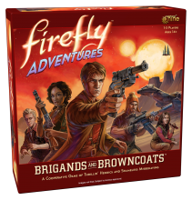 Firefly Adventures: Brigands & Browncoats
