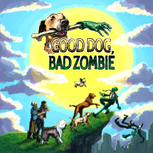 Good Dog, Bad Zombie
