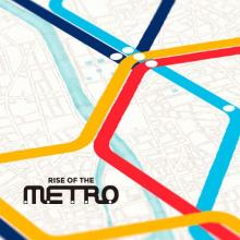 Rise of the Metro